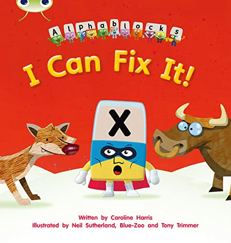 Bug-Club-Phonics-Alphablocks-Set-06-I-Can-Fix-by-Harris-Caroline-140827955X