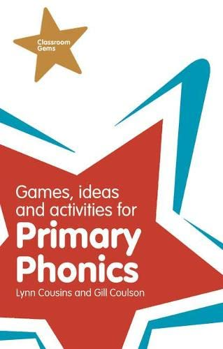 Games, Ideas and Activities for Primary Phonics By Lynn Cousins