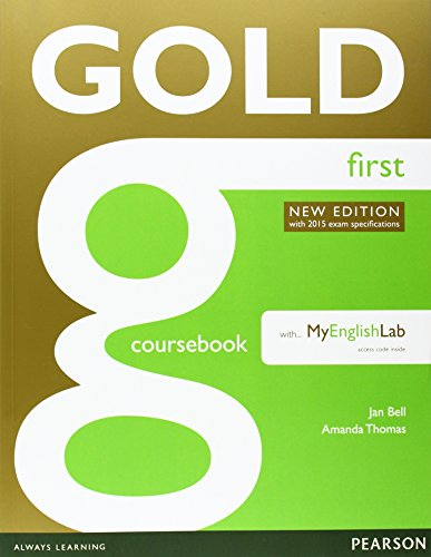 Gold First New Edition Coursebook with FCE MyLab Pack By Jan Bell