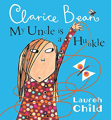 My Uncle Is A Hunkle Says Clarice Bean By Lauren Child