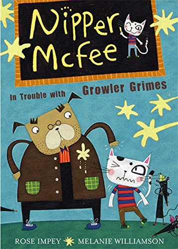 Nipper McFee: In Trouble with Growler Grimes By Rose Impey