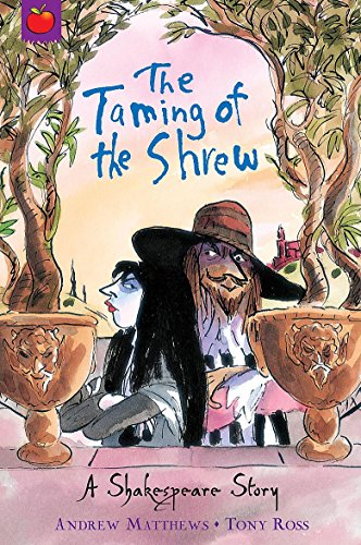 Shakespeare Stories: The Taming of the Shrew By Andrew Matthews