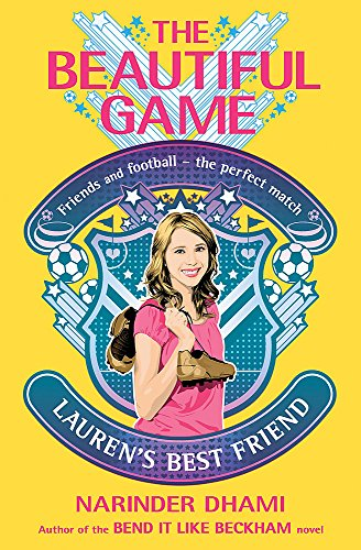 The Beautiful Game: 02: Lauren's Best Friend By Narinder Dhami