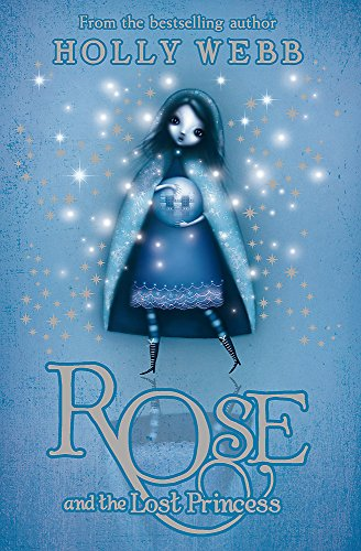 Rose and the Lost Princess: v. 2 by Holly Webb