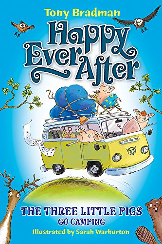 Happy Ever After: The Three Little Pigs Go Camping By Tony Bradman