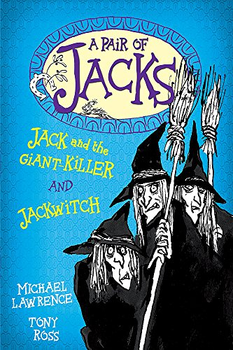 A Pair of Jacks: Jack and the Giant Killer/Jackwitch By Michael Lawrence