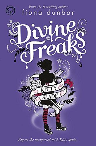 Divine Freaks: Book 1 (Kitty Slade) By Fiona Dunbar