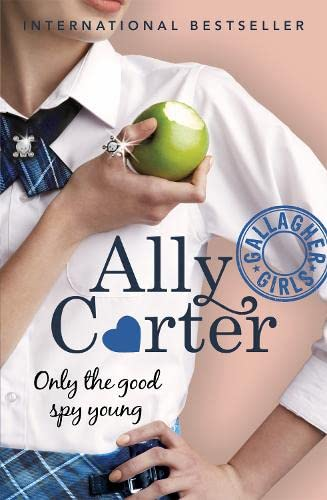 Only the Good Spy Young by Ally Carter