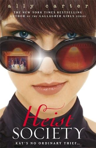 Heist Society: Book 1 By Ally Carter