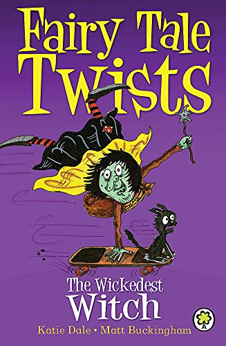 The Wickedest Witch By Katie Dale
