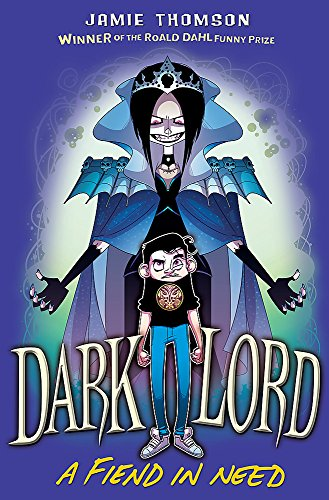 A Fiend in Need: Book 2 (Dark Lord) by Jamie Thomson