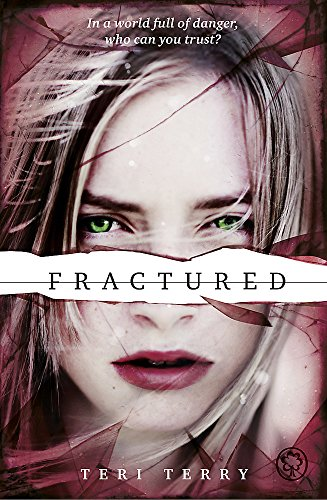 Fractured: Book 2: 2/3 (SLATED Trilogy) By Teri Terry