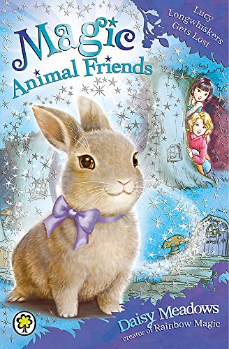 Lucy Longwhiskers Gets Lost: Book 1 (Magic Animal Friends) By Daisy Meadows