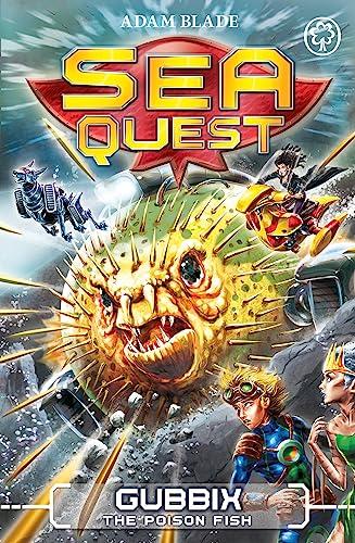 Sea Quest: Gubbix the Poison Fish By Adam Blade