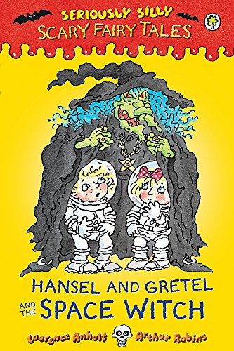 Hansel-and-Gretel-and-the-Space-Witch-Seriously-by-Anholt-Laurence-140832959X