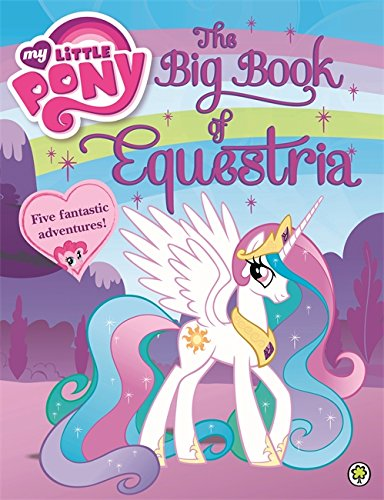 The Big Book of Equestria (My Little Pony) By My Little Pony