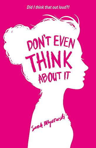 Don't Even Think About It: Book 1 By Sarah Mlynowski