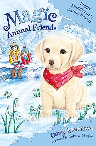 Poppy Muddlepup's Daring Rescue: Special 1 (Magic Animal Friends) By Daisy Meadows