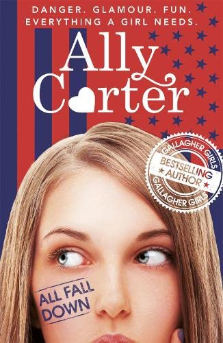All Fall Down: Book 1 by Ally Carter