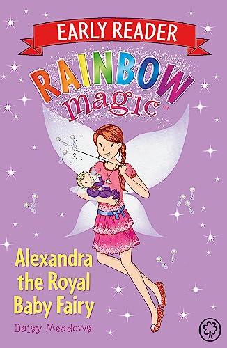 Rainbow Magic Early Reader: Alexandra the Royal Baby Fairy By Daisy Meadows