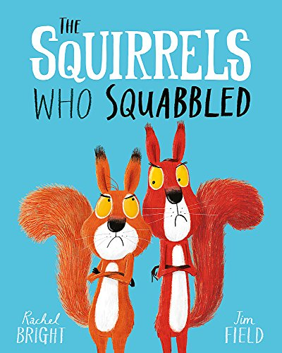 Squirrels Who Squabbled The Squirrels Who Squabbled By Rachel Bright