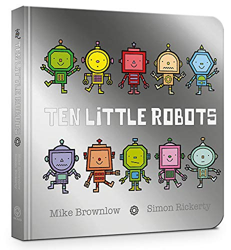 Ten Little Robots Board Book By Mike Brownlow