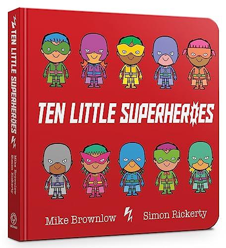 Ten Little Superheroes Board Book By Mike Brownlow