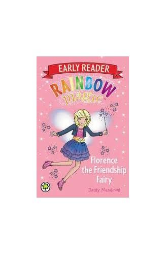 Rainbow Magic Early Reader: Florence the Friendship Fairy By Daisy Meadows