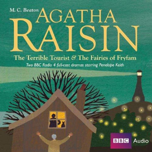 Agatha Raisin The Terrible Tourist & The Fairies Of Fryfam By M.C. Beaton