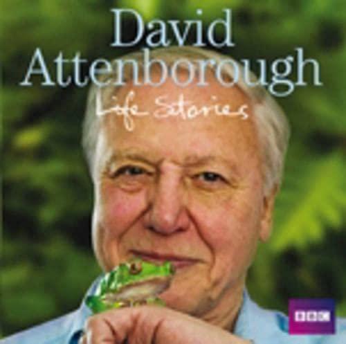 David Attenborough Life Stories by Sir David Attenborough