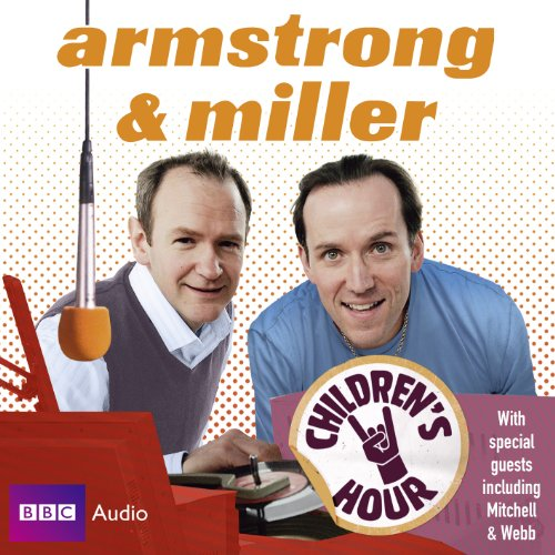 Armstrong & Miller Children's Hour By Alexander Armstrong