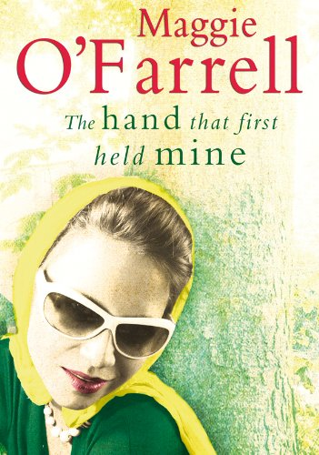 The Hand That First Held Mine By Maggie O'Farrell