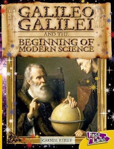 Galileo and The Beginning of Modern Science Fast Lane Gold Non-Fiction By Carmel Reilly