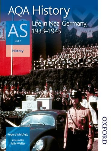 AQA History AS Unit 2 Life in Nazi Germany, 1933-1945 by Robert Whitfield