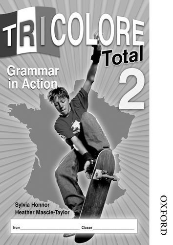 Tricolore Total 2 Grammar in Action By Sylvia Honnor