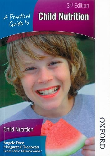 Practical Guide to Child Nutrition By Angela Dare