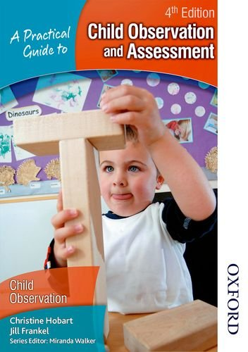 A Practical Guide to Child Observation and Assessment by Christine Hobart