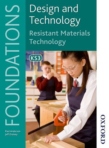 Design and Technology Foundations Resistant Materials Technology Key Stage 3 By Paul Anderson
