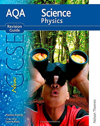 AQA Science GCSE Physics Revision Guide (2011 specification) (New Aqa Science Gcse) By Pauline C. Anning
