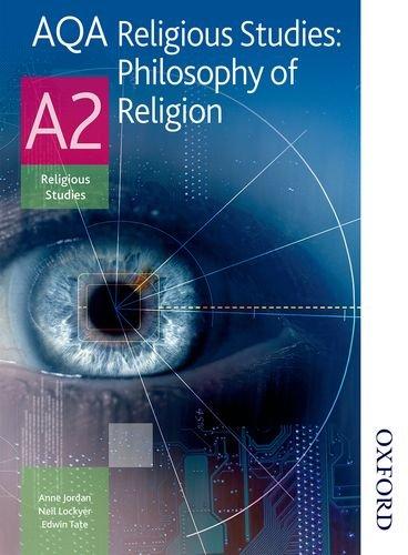 AQA Religious Studies A2: Philosophy of Religion By Anne Jordan
