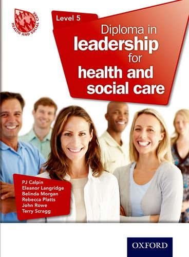 Diploma in Leadership for Health and Social Care Level 5 By P. J. Calpin