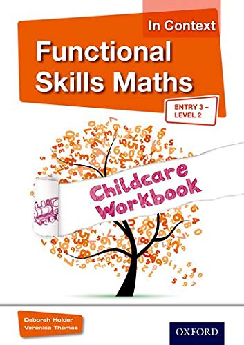 Functional Skills Maths In Context Childcare Workbook E3 - L2 (Functional Skills English in Context) By Debbie Holder