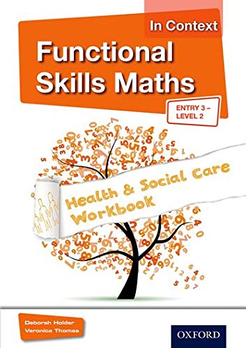 Functional Skills Maths In Context Health & Social Care Workbook Entry 3 - Level 2 (Functional Skills English in Context) By Debbie Holder