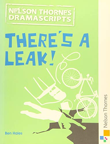 Oxford Playscripts: There's a Leak! By Ben Hales