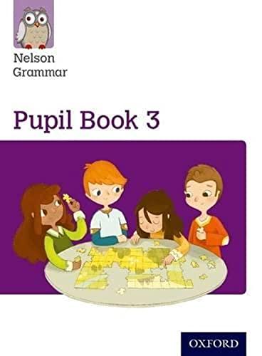 Nelson Grammar Pupil Book 3 Year 3/P4 By Wendy Wren