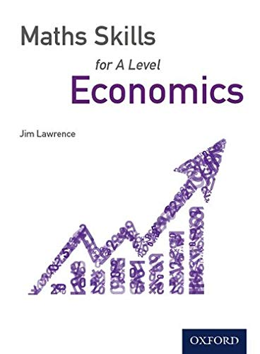 Maths Skills for A Level Economics By Jim Lawrence