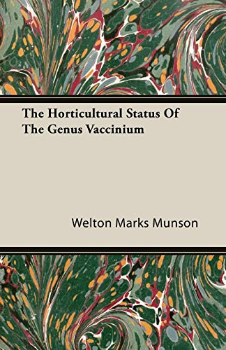 The Horticultural Status Of The Genus Vaccinium By Welton Marks Munson