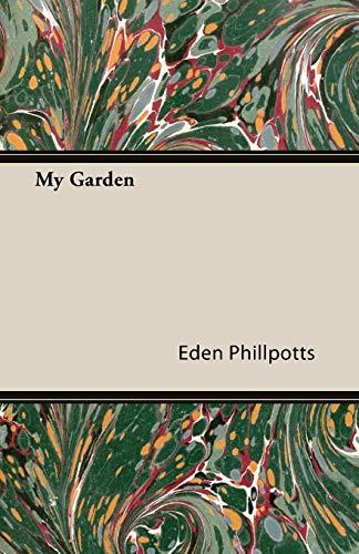 My Garden By Eden Phillpotts