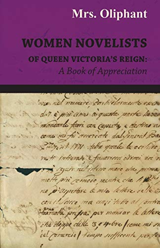 Women Novelists Of Queen Victoria's Reign By Mrs. Oliphant