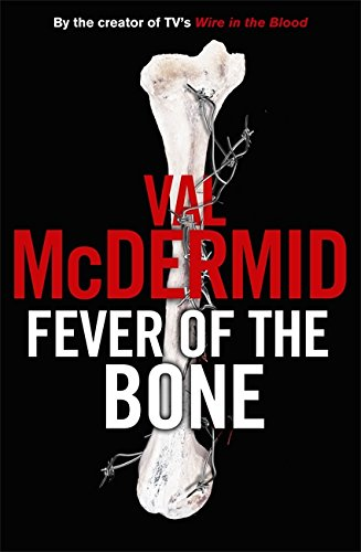 Fever Of The Bone By Val McDermid